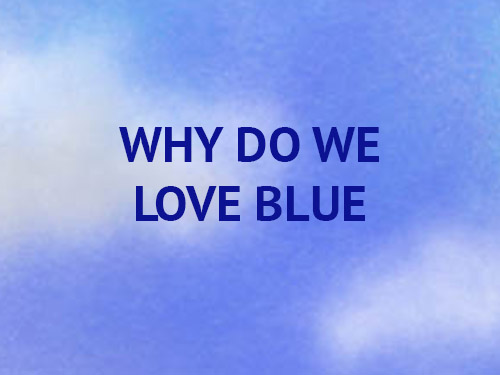 THE FASCINATION WITH BLUE COLORS & WHY PEOPLE LOVE BLUE
