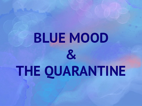 Blue mood and the Quarantine